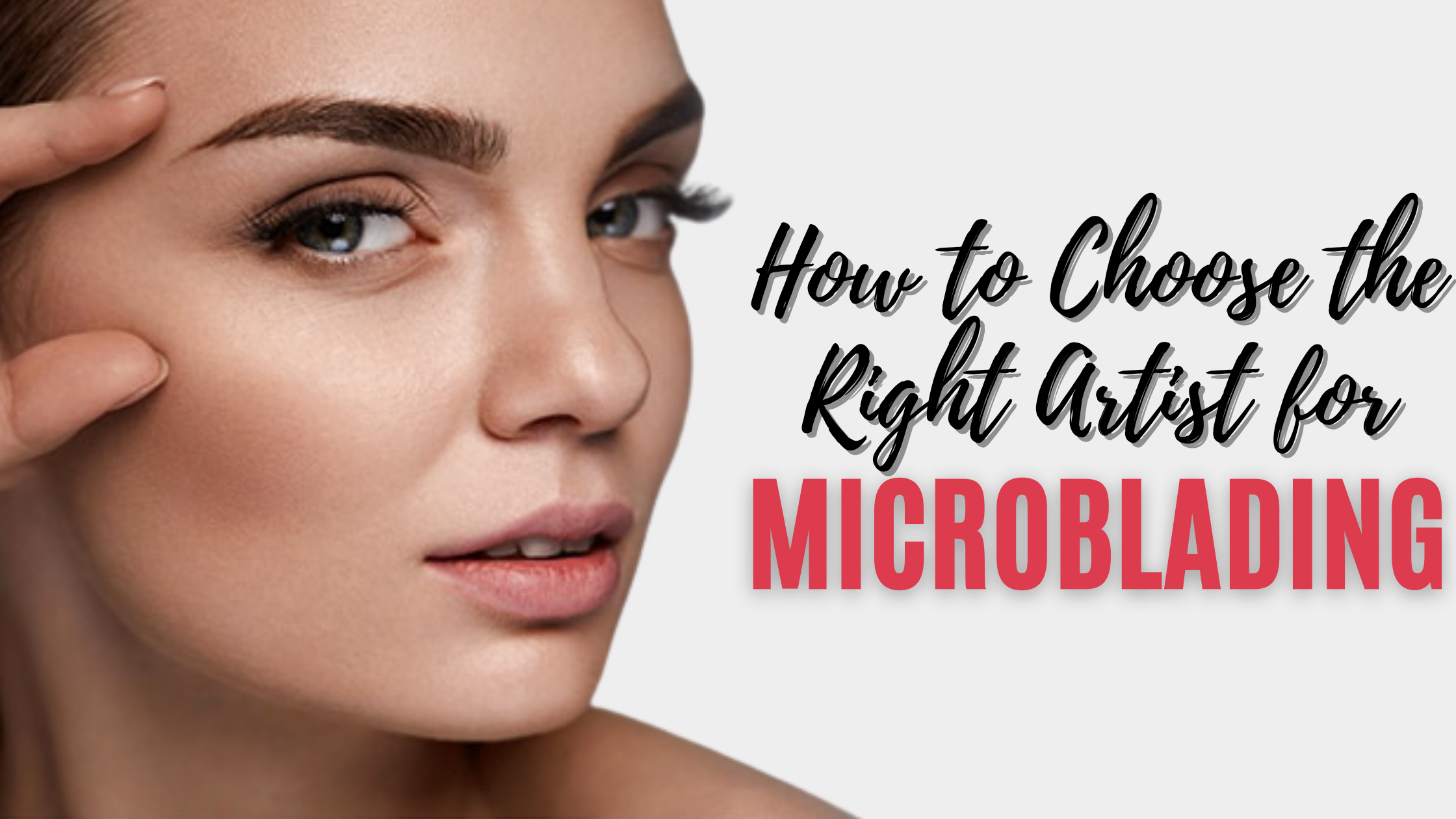 how to choose the right artist for microblading