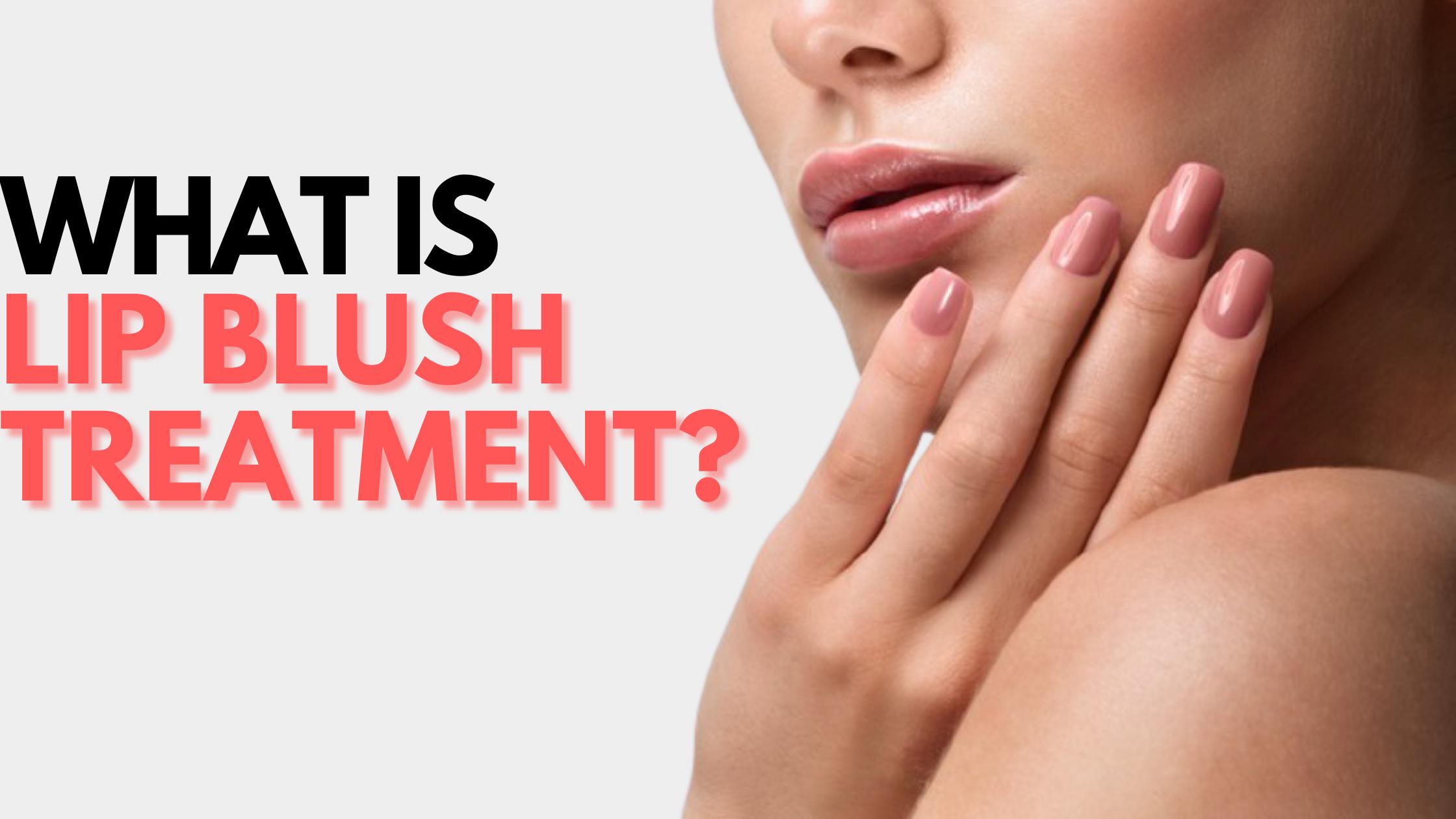 what is lip blush treatment?