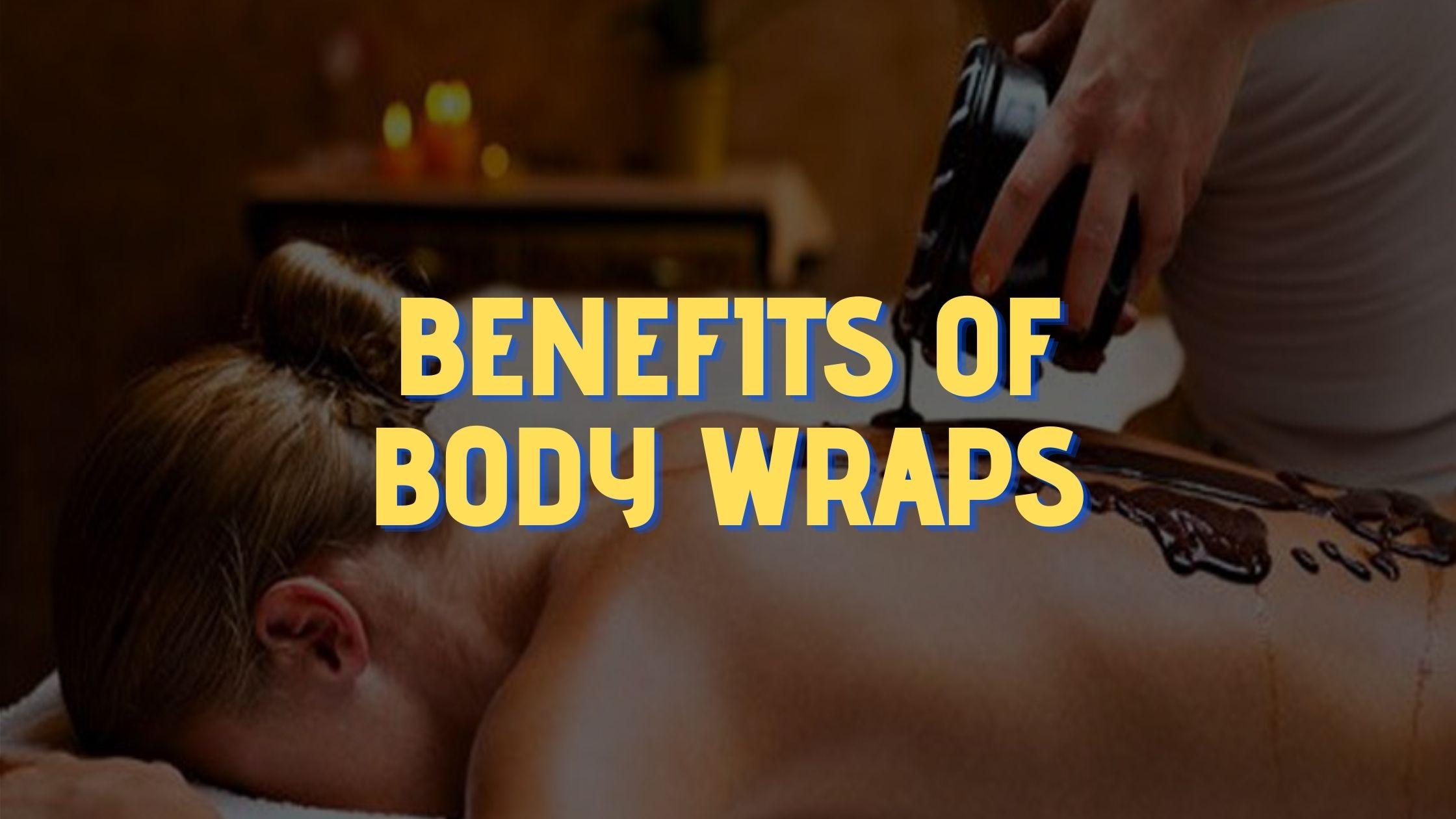 Benefits of Body Wraps